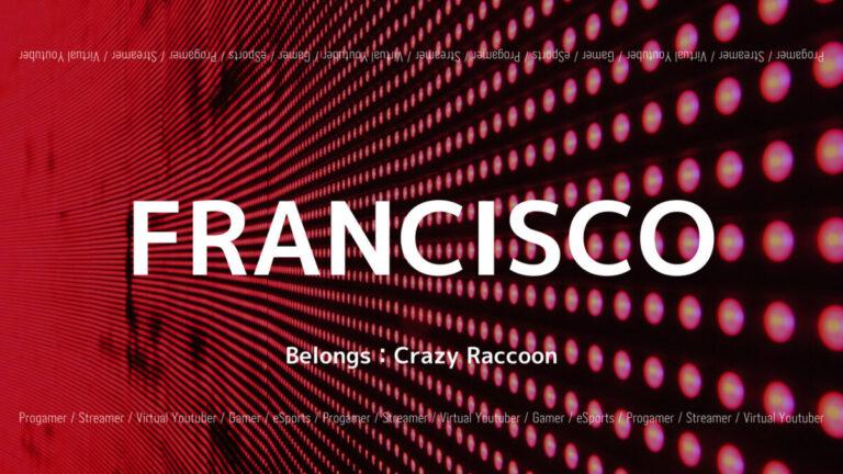 「Crazy Raccoon」の「Francisco」選手について紹介!