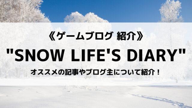 SNOW LIFE'S DIARY