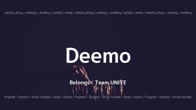 Team UNITE・Deemo